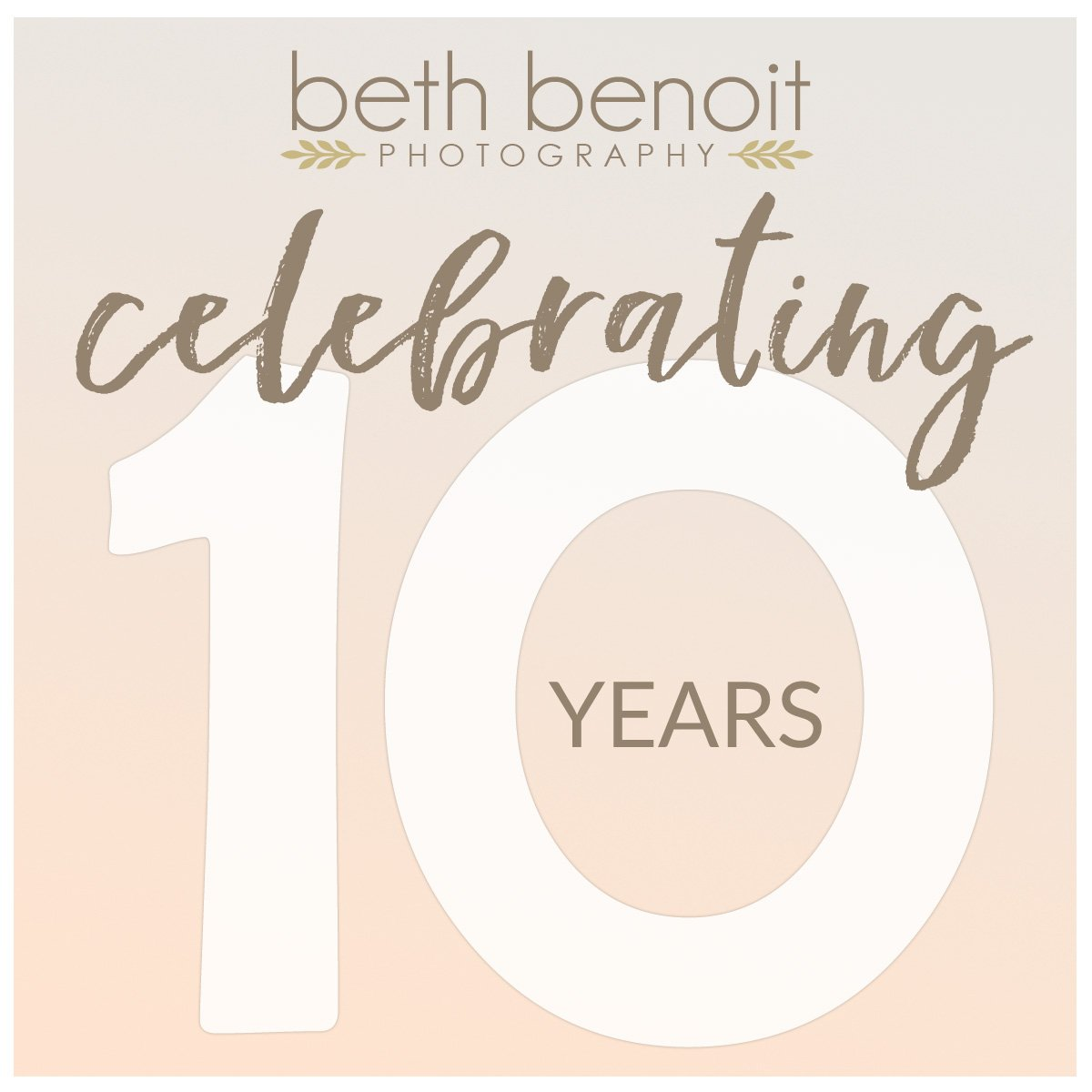 10 years for Beth Benoit Photography